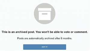 Reddit being nonsense and automatically closing the option to vote or comment on all posts arbitrarily after 6 months.